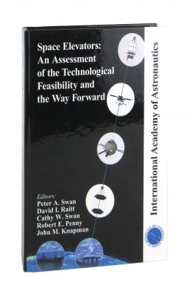 Space Elevators: An Assessment of the Technological Feasibility and the Way Forward. Peter A....