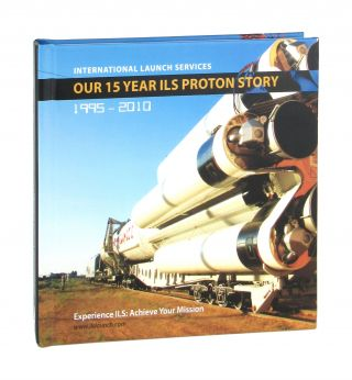 Our 15 Year ILS Proton Story: 1995-2010. International Launch Services