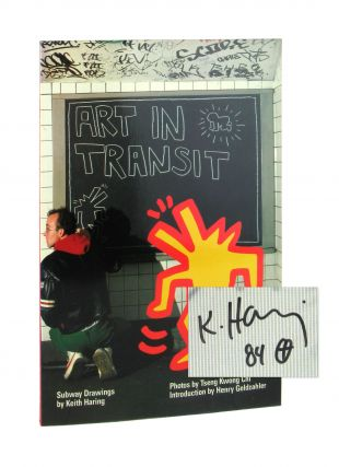 Art in Transit: Subway Drawings by Keith Haring [Signed]. Keith Haring, Tseng Kwong Chi, photo