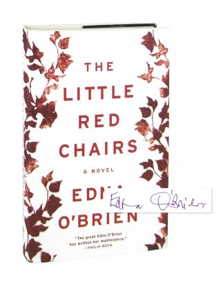 The Little Red Chairs: A Novel [Signed]. Edna O'Brien