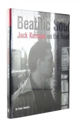 Beatific Soul: Jack Kerouac on the Road. Isaac Gewirtz