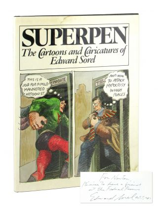 Superpen: The Cartoons and Caricatures of Edward Sorel [Signed]. Edward Sorel