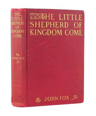 The Little Shepherd of Kingdom Come. John Fox Jr