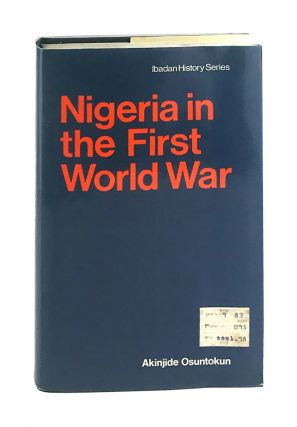 Nigeria in the First World War. Akinjide Osuntokun