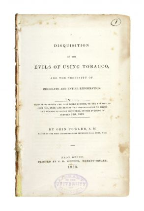 A Disquisition on the Evils of Using Tobacco, and the Necessity of Immediate and Entire...