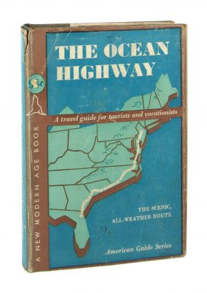 The Ocean Highway: New Brunswick, New Jersey, to Jacksonville, Florida. Federal Writers Project...