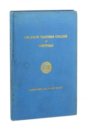 The State Teacher College at Westfield. Workers of the Writers' Program of the Work Projects...