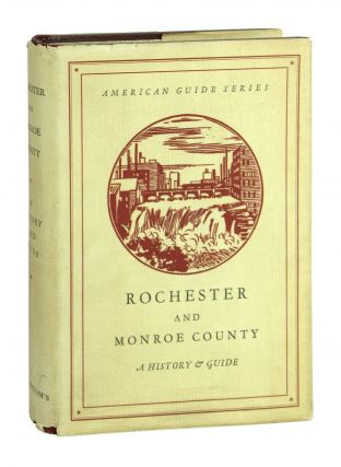 Rochester and Monroe County. Federal Writers' Project - Works Progress Administration State of...