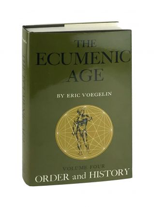 Order and History Volume Four: The Ecumenic Age. Eric Voegelin