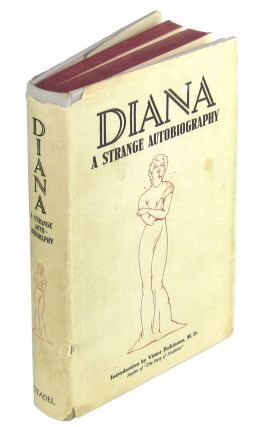 Diana: A Strange Autobiography. Diana Frederics, Victor Robinson, pseud., intro