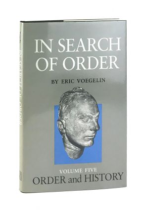 Order and History Volume Five: In Search of Order. Eric Voegelin