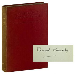 A Century of Revolution, 1789-1920 [Signed, with Autograph Note, Signed, Laid in]. Margaret Kennedy