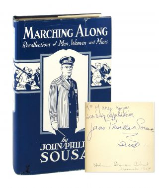 Marching Along: Recollections of Men Women And Music [Signed by Jane Priscilla Sousa and Helen...