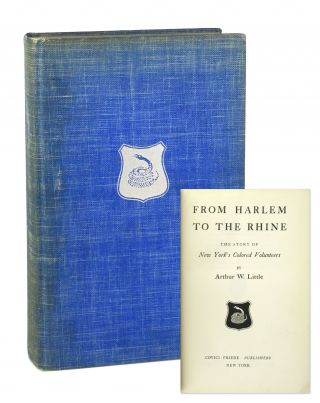 From Harlem to the Rhine: The Story of New York's Colored Volunteers. Arthur W. Little