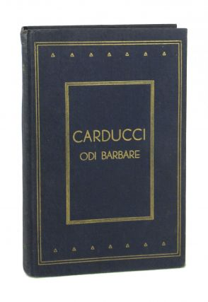 Odi Barbare. Giosue Carducci, William Fletcher Smith, trans