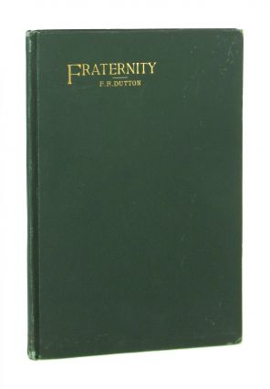 Fraternity: A Collection of Poems and Sketches with a Purpose. Frank R. Dutton