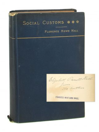 Social Customs [Inscribed]. Florence Howe Hall