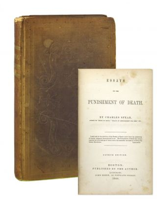 Essays on the Punishment of Death. Charles Spear