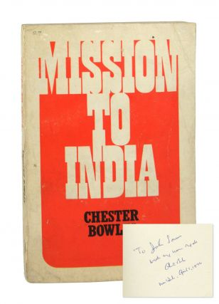 Mission to India: A Search for Alternatives in Asia [Signed]. Chester Bowles