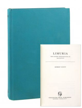Limuria: The Lesser Dependencies of Mauritius. Robert Scott