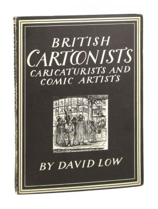 British Cartoonists: Caricaturists and Comic Artists. David Low