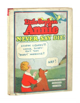 Little Orphan Annie: Never Say Die! Harold Gray