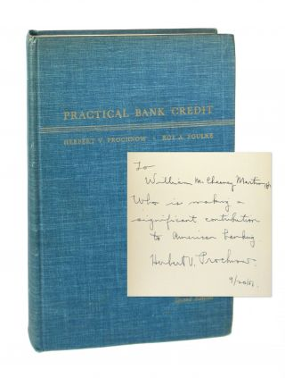 Practical Banking Credit: Second Edition [Inscribed by Prochnow to William McChesney Martin]....