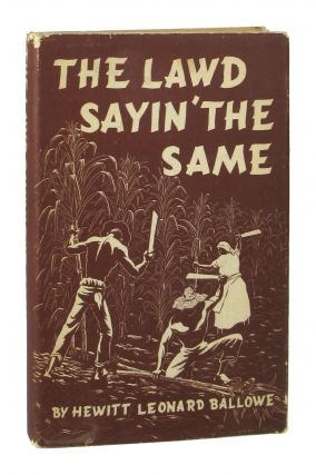 The Lawd Sayin' the Same: Negro Folk Tales of the Creole Country. Hewitt Leonard Ballowe, Donald...