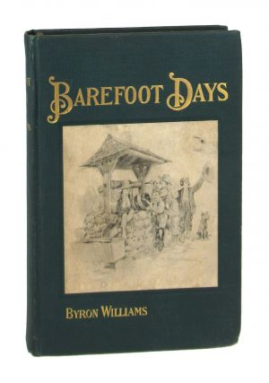 Barefoot Days. Byron Williams, Dearborn Melvill, Don C. Wilson