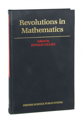 Revolutions in Mathematics. Donald Gillies