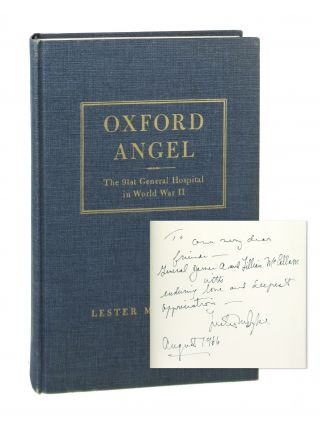 Oxford Angel: The 91st General Hospital in World War II [Signed]. Lester Maris Dyke