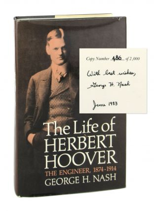 The Life of Herbert Hoover - The Engineer, 1874-1914 [Signed] [Volume One only]. George H. Nash