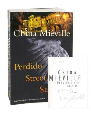 Perdido Street Station [Inscribed and Signed]. China Miéville