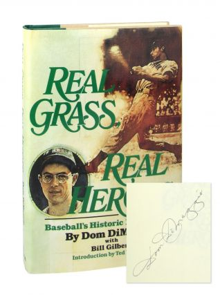 Real Grass, Real Heroes: Baseball's Historic 1941 Season [Signed by DiMaggio]. Dom DiMaggio, Bill...