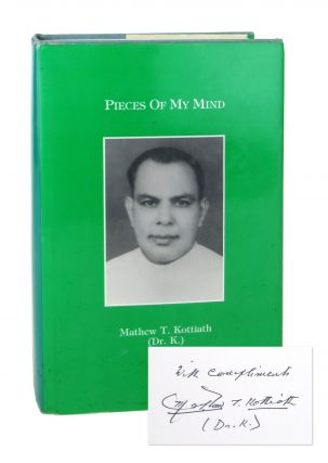 Pieces of My Mind [Inscribed and Signed]. Mathew T. Kottiath