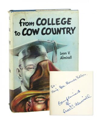 From College to Cow Country [Signed to Bonner Fellers]. Leon V. Almirall