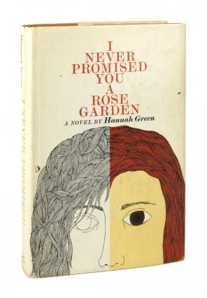 I Never Promised You a Rose Garden: A Novel. Hannah Green, pseud Joanne Greenberg