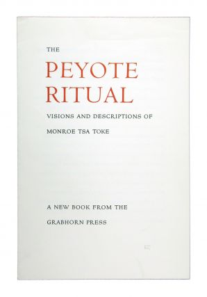 Prospectus] The Peyote Ritual: Visions and Descriptions of Monroe Tsa Toke. A new book from the...