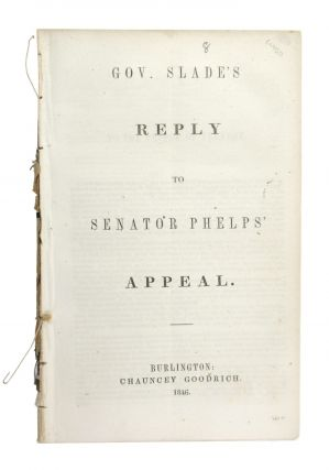 Gov. Slade's Reply to Senator Phelps' Appeal [alt. title: Governor Slade's Reply]. William Slade