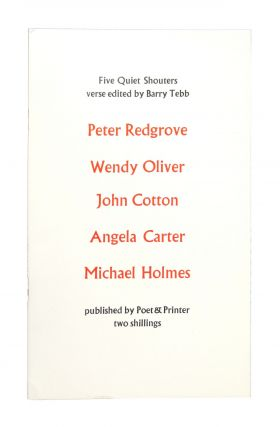Five Quiet Shouters: An Anthology of Assertive Verse. Angela Carter, Peter Redgrove, Wendy...