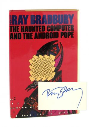 The Haunted Computer and the Android Pope [Signed]. Ray Bradbury