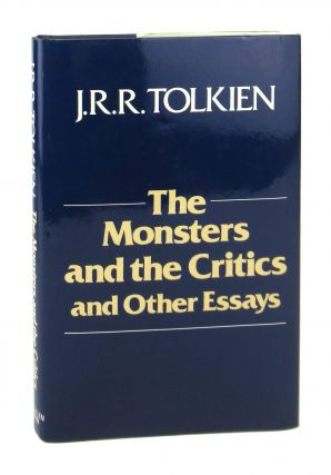 The Monsters and the Critics and Other Essays. J R. R. Tolkien, Christopher Tolkien, ed