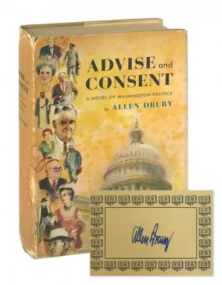 Advise and Consent [Signed Bookplate Laid in]. Allen Drury