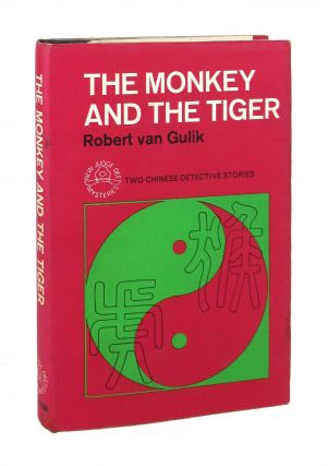 The Monkey and the Tiger: Two Chinese Detective Stories. Robert van Gulik