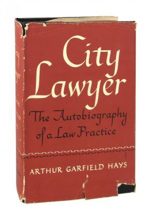 City Lawyer: The Autobiography of a Law Practice [Signed]