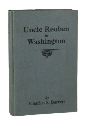 Uncle Reuben in Washington. Charles S. Barrett