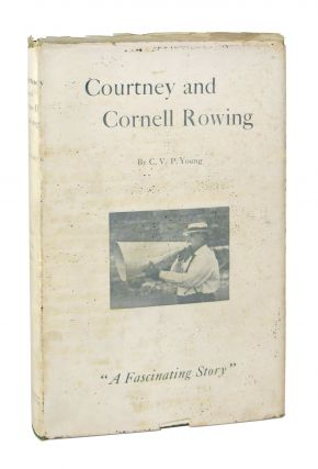 Courtney and Cornell Rowing. Charles Van Patten Young