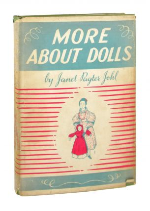 More About Dolls [with two autograph letters signed]. Janet Pagter Johl