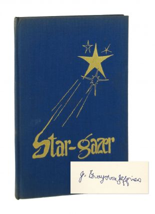 Star-Gazer. Benjamin Musser, J. Graydon Jeffries