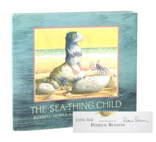The Sea-Thing Child [Signed by Hoban and Benson]. Russell Hoban, Patrick Benson
